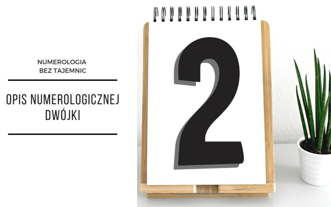 Numerologia 2 – opis numerologicznej dwójki
