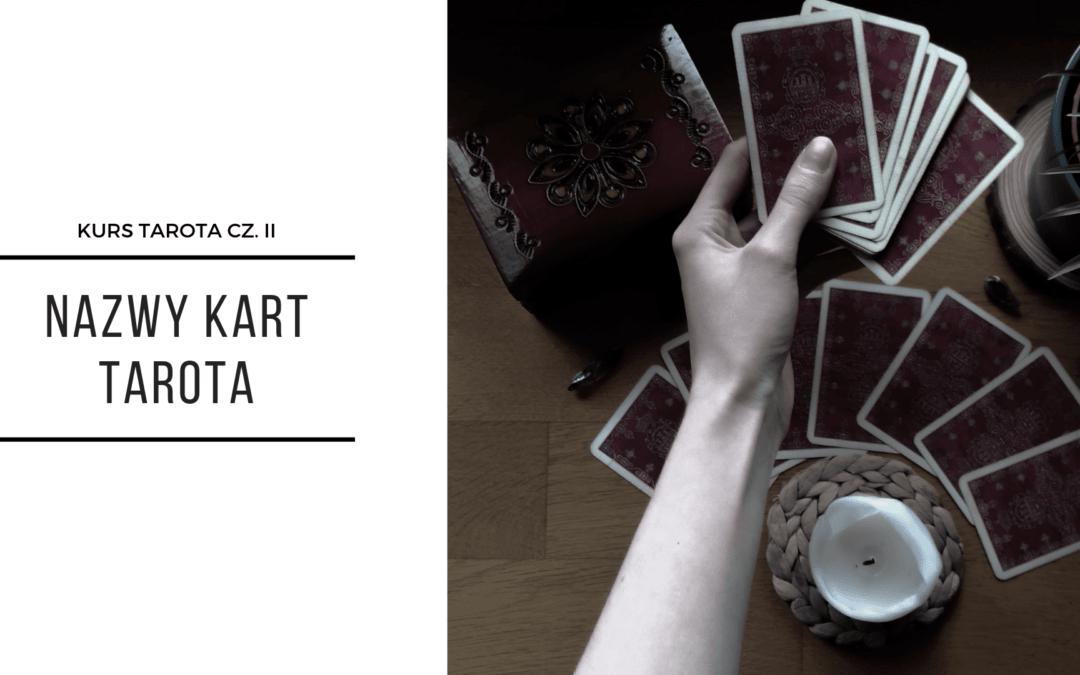 Talia Kart Tarota i nazwy Kart – darmowy Kurs Tarota Część II