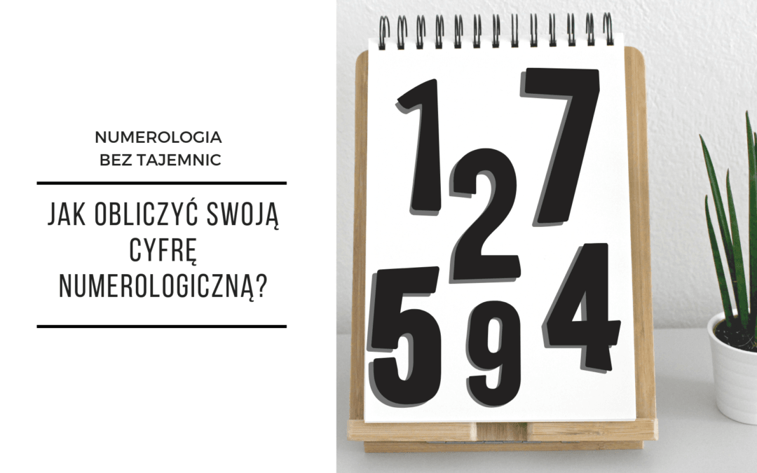 Numerologia – jak obliczyć swoją liczbę numerologiczną?