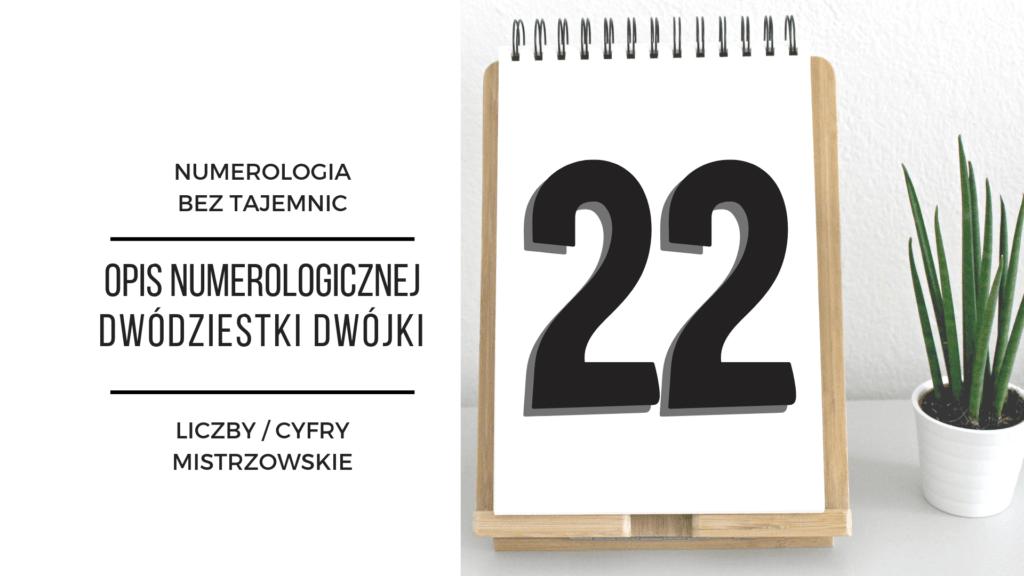 Numerologia 22 – opis numerologicznej dwudziestki dwójki – cyfry mistrzowskie 5