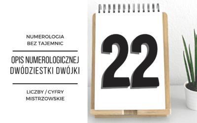 Numerologia 22 – opis numerologicznej dwudziestki dwójki – cyfry mistrzowskie