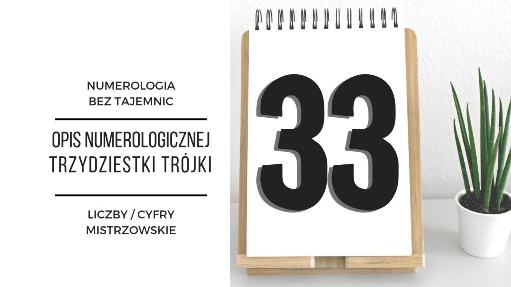 Numerologia 33 – opis numerologicznej trzydziestki trójki – cyfry mistrzowskie 4