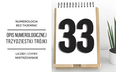 Numerologia 33 – opis numerologicznej trzydziestki trójki – cyfry mistrzowskie