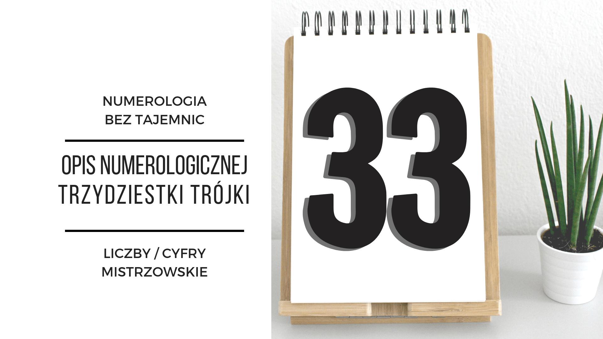 Numerologia 33 – opis numerologicznej trzydziestki trójki – cyfry mistrzowskie 2
