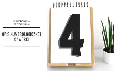 Numerologia 4 – opis numerologicznej czwórki