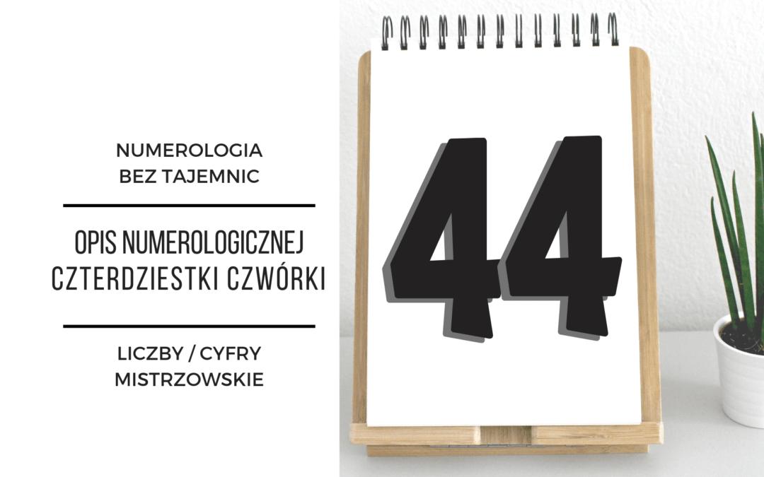 Numerologia 44 – opis numerologicznej czterdziestki czwórki – cyfry mistrzowskie