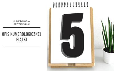 Numerologia 5 – opis numerologicznej piątki
