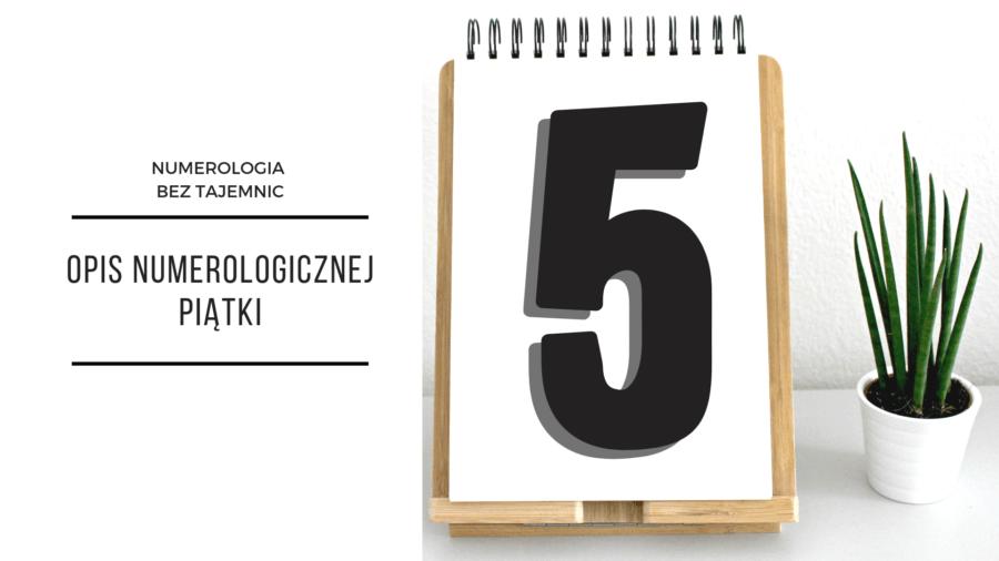 Numerologia 5 – opis numerologicznej piątki 2