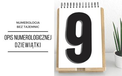 Numerologia 9 – opis numerologicznej dziewiątki