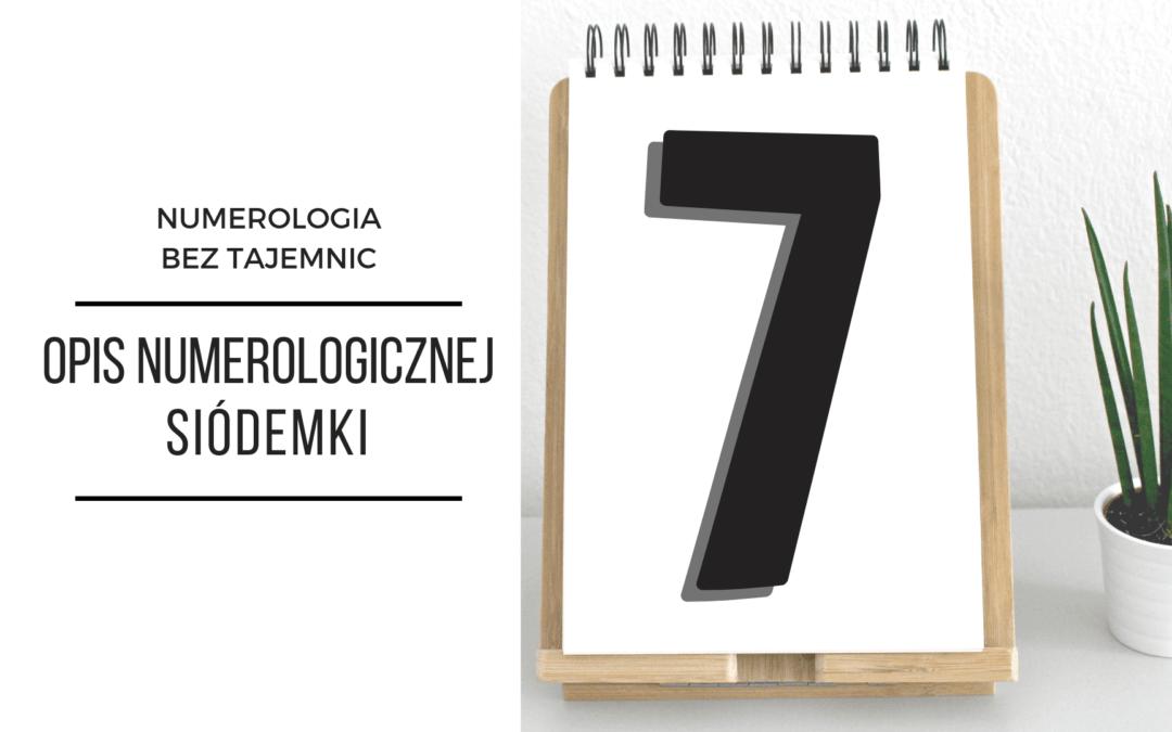 Numerologia 7 – opis numerologicznej siódemki
