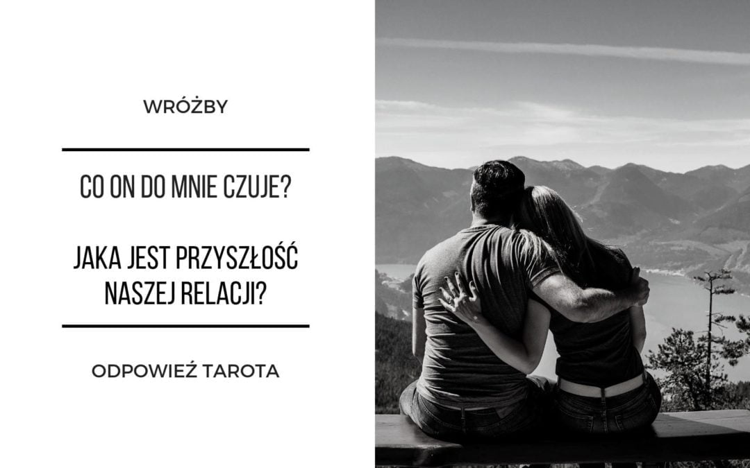 Tarot – co on do mnie czuje?