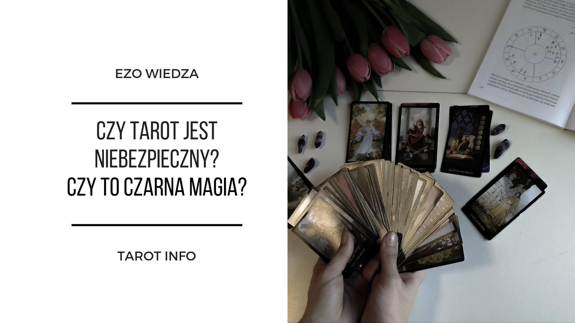 Czy Tarot jest niebezpieczny i czy to czarna magia? 2