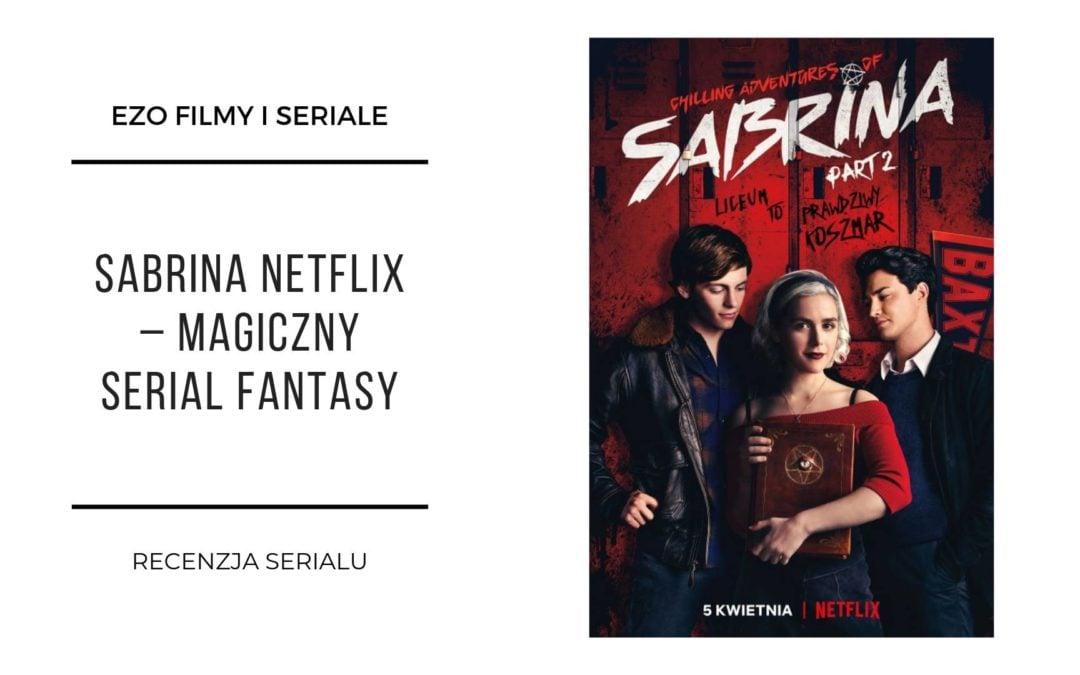 Sabrina od Netflixa – magiczny serial fantasy – recenzja