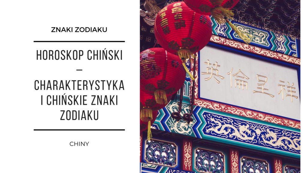 Horoskop chiński – charakterystyka i chińskie znaki zodiaku 2