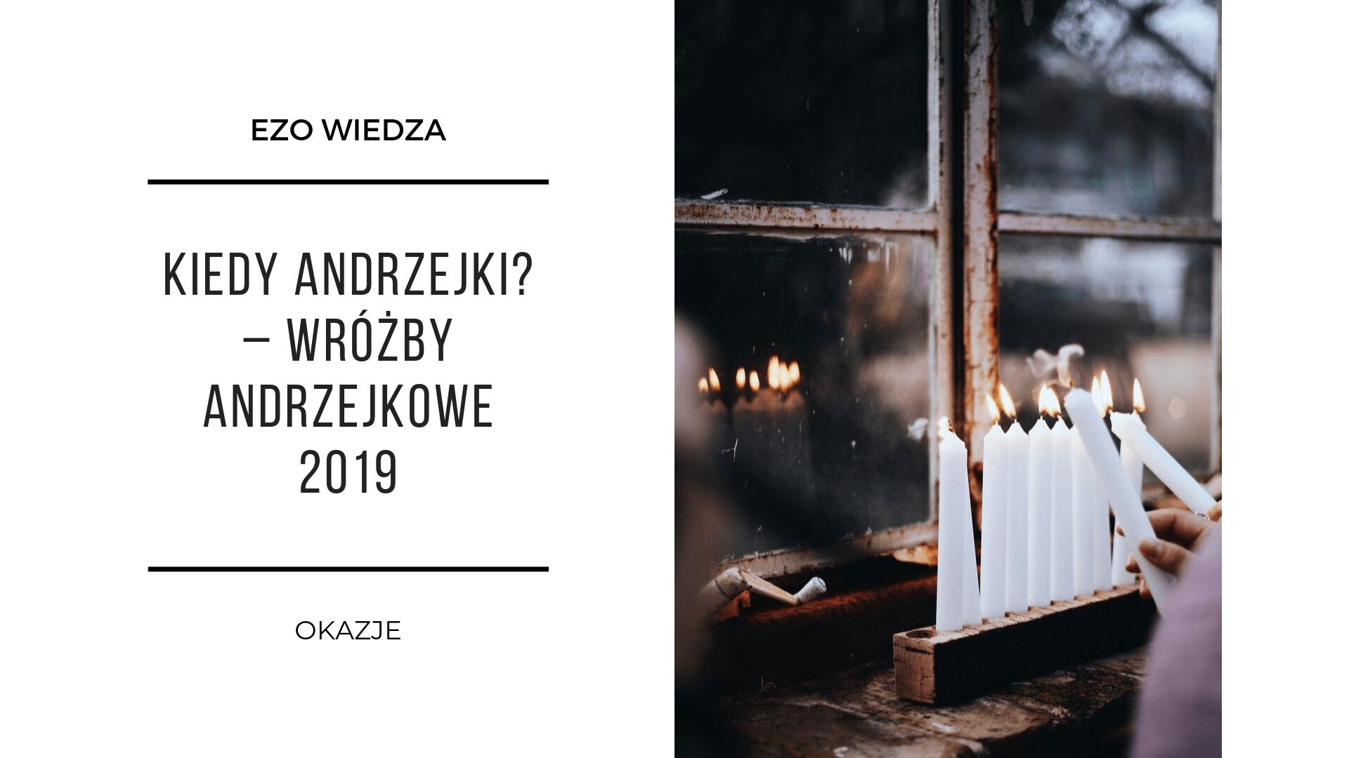 Kiedy Andrzejki? – Wróżby andrzejkowe 2019 2