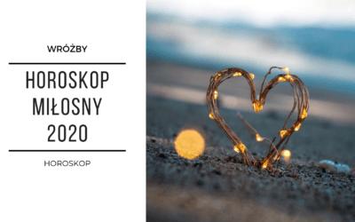 Horoskop miłosny 2020