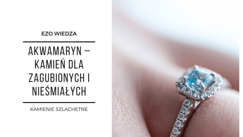 Akwamaryn – kamień szlachetny dla zagubionych 6