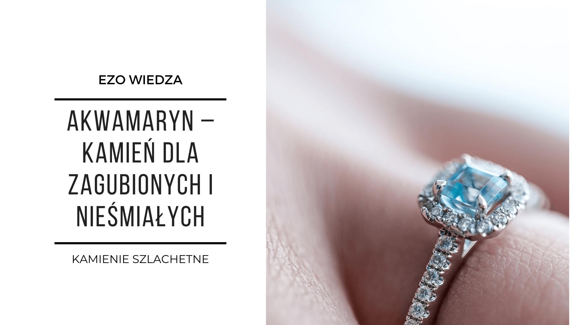 Akwamaryn – kamień szlachetny dla zagubionych 2